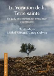 Vente  La vocation de la terre sainte  - David Meyer - Tareq Oubrou - Michel Remaud