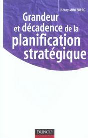 Grandeur et decadence de la planification strategique  - Henry Mintzberg