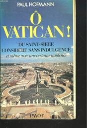 O Vatican ! – Paul Hofmann – ACHETER OCCASION – 1984