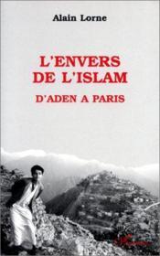 L'envers de l'islam ; d'Aden à Paris - Couverture - Format classique