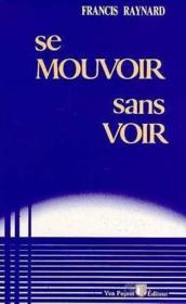 Mouvoir Sans Voir (Se .) - Couverture - Format classique
