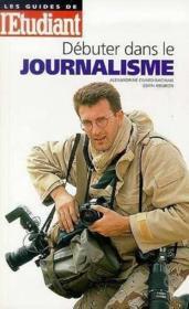 Comment Debuter Dans Le Journalisme - Couverture - Format classique