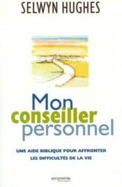 Mon conseiller personnel ; une aide biblique pour affronter les difficultés de la vie - Couverture - Format classique