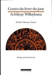 Contes du lever du jour ; bilingues quechua francais - Intérieur - Format classique