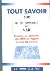 Tout Savoir Sur Les 153 Communes Du Var ; Repertoire Des Communes Et Des Maires Et Adjoints Du Var - Intérieur - Format classique