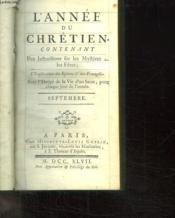 L Annee Du Chretien.Avec L Abrege De La Vie D Un Saint Pour Chaque Jour De L Annee. Septembre. – Collectif. – ACHETER OCCASION – 1747