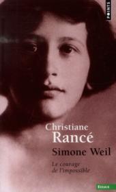 Simone Weil ; le courage de l'impossible - Couverture - Format classique