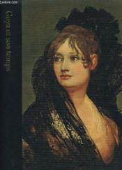 Goya Et Son Temps 1746-1828 - Couverture - Format classique