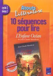 10 séquences pour lire ; l'enfant océan ; cycle 3, niveau 3 - Intérieur - Format classique