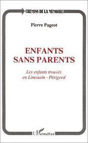 Enfants sans parents ; les enfants trouvés en Limousin-Périgord - Intérieur - Format classique