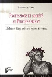 Professions et société au proche-orient ; déclin des élites, crise des classes moyennes - Intérieur - Format classique