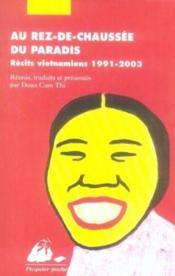 Au rez-de-chaussée du paradis ; récits vietnamiens 1991-2003 - Couverture - Format classique