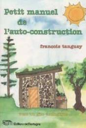 Petit Manuel De L'Auto-Construction - Couverture - Format classique
