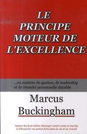 Le principe moteur de l'excellence ; en matière de gestion, de leadership et de réussite personnelle durable - Intérieur - Format classique