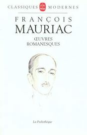 Les oeuvres romanesques  - Francois Mauriac