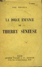 La Douce Enfance De Thierry Seneuse. - Couverture - Format classique