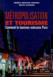 Métropolisation et tourisme ; comment le tourisme redessine Paris - Couverture - Format classique