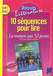 10 séquences pour lire ; la maison aux 52 portes ; cycle 3, niveau 3 - Intérieur - Format classique