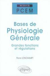 Bases de physiologie générale ; grandes fonctions et régulations - Intérieur - Format classique