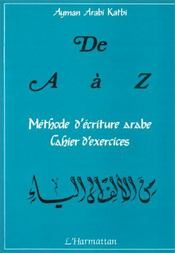 De a à z ; méthode d'écriture arabe ; cahier d'exercices - Intérieur - Format classique