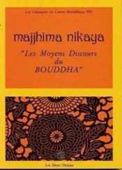 Majjhima Nikaya Les Moyens Discours Du Bouddha (Suttas) - Couverture - Format classique