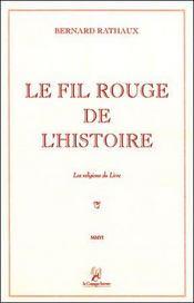 Le fil rouge de l'histoire ; les religions du livre - Intérieur - Format classique