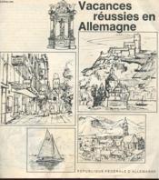 Guide - Vacances Reussies En Allemagne - Son Paysage - Grandes Villes - Le Nord Et La Mer - Montagnes - ... - Couverture - Format classique