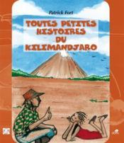 Toutes les petites histoires du Kilimandjaro - Couverture - Format classique