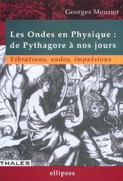Les Ondes En Physique De Pythagore A Nos Jours Vibrations Ondes Impulsions - Intérieur - Format classique