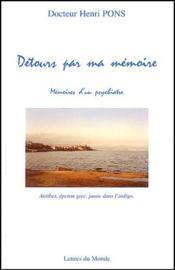 Detours par ma mémoire ; mémoire d'un psychiatre - Couverture - Format classique
