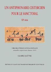 Un Antiphonaire Cistercien Pour Le Sanctoral Xii Siecle - Couverture - Format classique