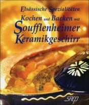 Kochen und backen mit soufflenheimer keramikgeschirr - Couverture - Format classique