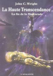 La Haute Transcendance ; La Fin De La Mascarade - Intérieur - Format classique