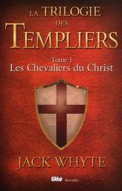 La trilogie des templiers t.1 ; les chevaliers du christ - Intérieur - Format classique