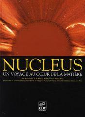 Nucleus ; un voyage au coeur de la matière - Intérieur - Format classique