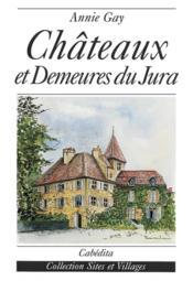 Chateaux Et Demeures Du Jura - Couverture - Format classique