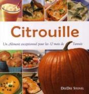 Citrouille ; un aliment exceptionnel pour les 12 mois de l'année - Couverture - Format classique