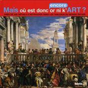 Mais où est donc (encore) or ni k'art ? - Intérieur - Format classique