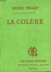 La Colere. Collection Les Livres Nouveaux. - Couverture - Format classique