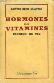Hormones Et Vitamines. Elixirs De Vie. - Couverture - Format classique