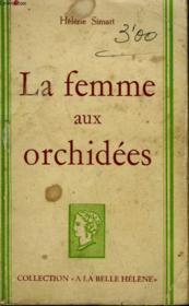 La Femme Aux Orchidees. Collection : A La Belle Helene. - Couverture - Format classique