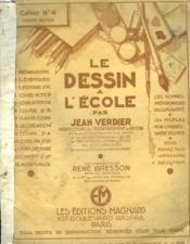 Le Dessin A L'Ecole. Cahier N°4. Cours Moyen. Collaborateur Rene Bresson, Peintre Graveur. - Couverture - Format classique