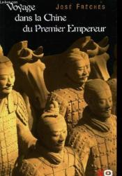 Voyage Dans Le Chine Du Premier Empereur - Couverture - Format classique