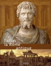 L'atlas ; la rome antique - Intérieur - Format classique