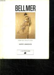 Bellmer-Dessins Et Sculptures . - Couverture - Format classique