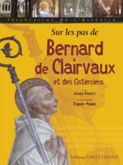 Sur Les Pas De Bernard De Clairvaux Et Des Cisterciens - Couverture - Format classique