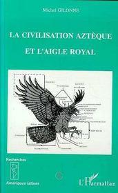 La civilisation aztèque et l'aigle royal - Intérieur - Format classique