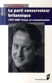 Le parti conservateur britannique ; 1997-2007, crises et reconstruction - Intérieur - Format classique