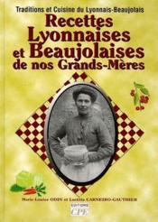 Recettes lyonnaises et beaujolaises de nos grands-mères - Couverture - Format classique