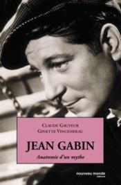 Jean Gabin ; anatomie d'un mythe - Couverture - Format classique